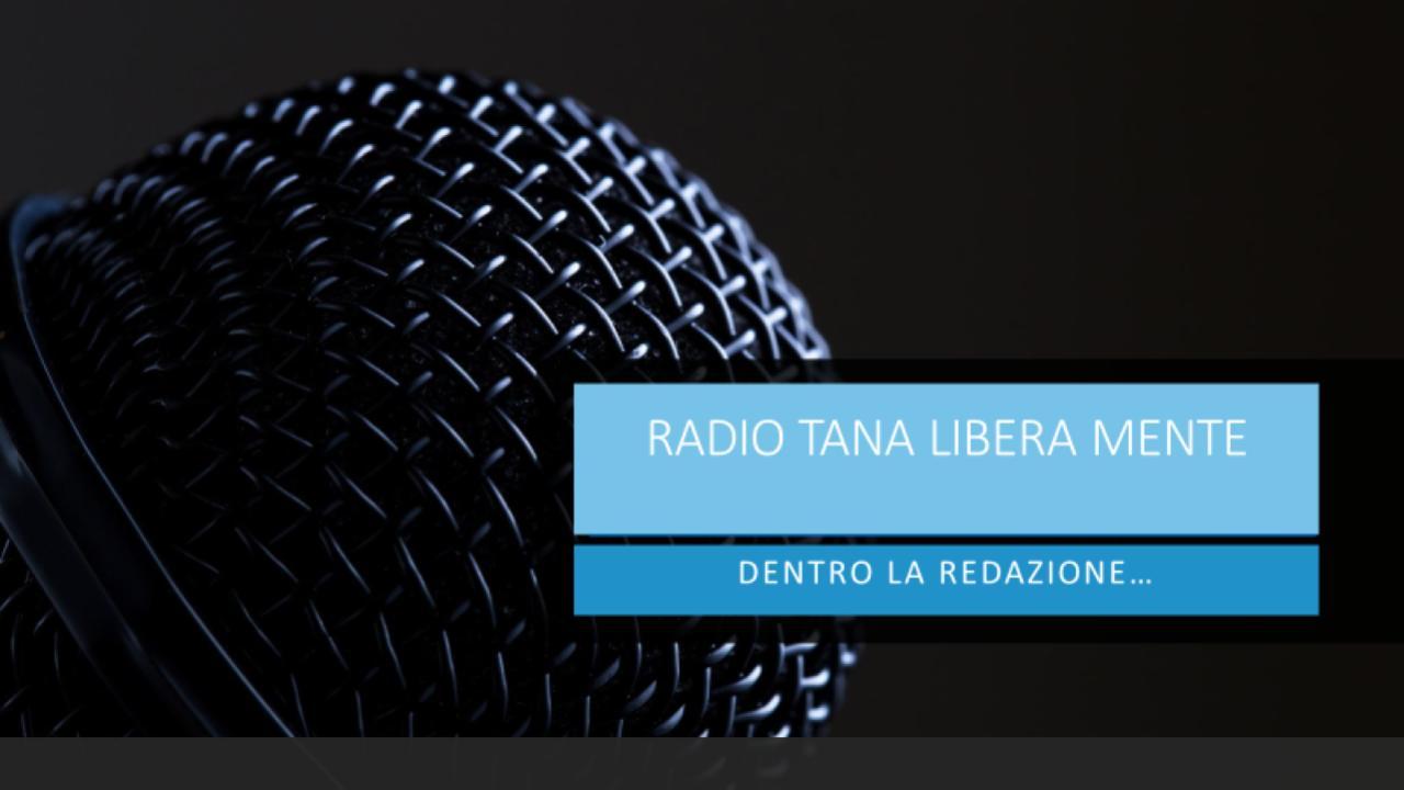I PRIMI PASSI DELLA RADIO WEB DI TANA LIBERA MENTE…